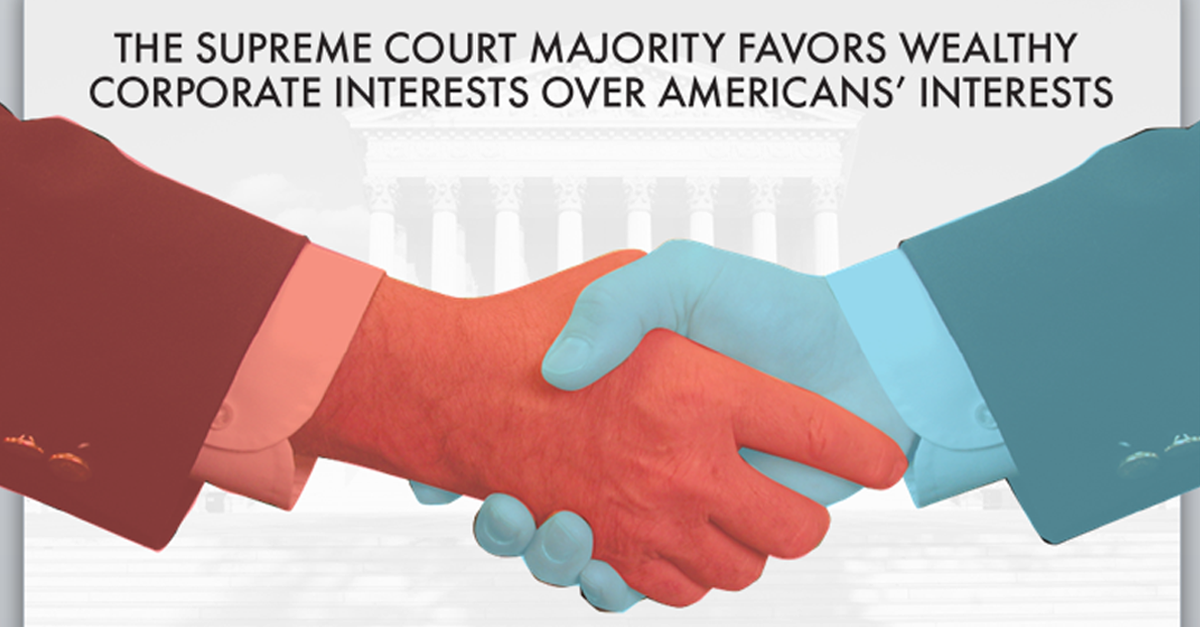 Supreme Court Favors Corporate Interests