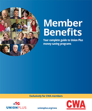 Union Plus Benefits >> For Members Communications Workers Of America